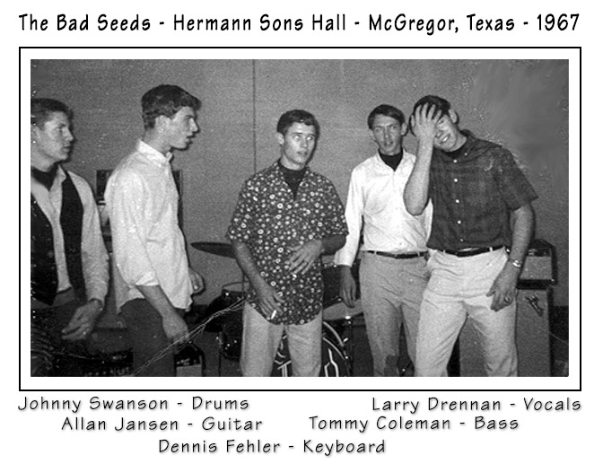Johnny Swanson - Drums, Allan Jansen - Guitar, Dennis Fehler - Keyboard, Tommy Coleman - Bass, Larry Drennan - Vocals